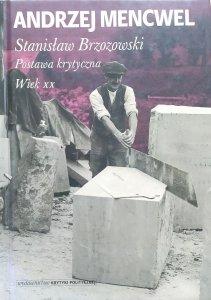Andrzej Mencwel • Stanisław Brzozowski. Postawa krytyczna. Wiek XX