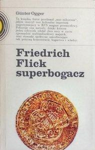 Gunter Ogger • Friedrich Flick superbogacz