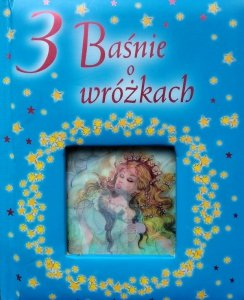 Anna Wiśniewska • 3 Baśnie o wróżkach