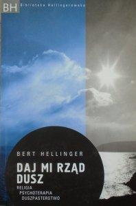Bert Hellinger • Daj mi rząd dusz. Religia, psychoterapia, duszpasterstwo