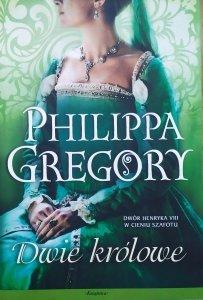 Philippa Gregory • Dwie królowe