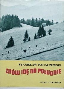 Stanisław Pagaczewski • Znów idę na południe