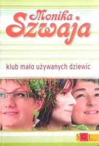 Monika Szwaja • Klub mało używanych dziewic