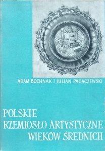 Adam Bochnak • Polskie rzemiosło artystyczne wieków średnich