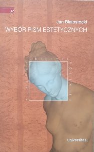 Jan Białostocki • Wybór pism estetycznych
