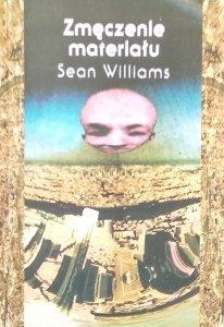 Sean Williams • Zmęczenie materiału