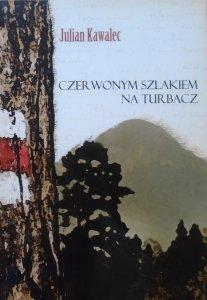 Julian Kawalec • Czerwonym szlakiem na Turbacz