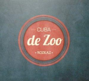 Cuba de Zoo • Rozkaz • CD