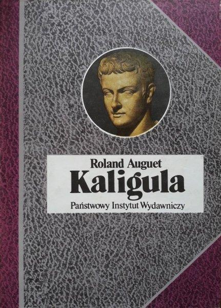 Roland Auguet • Kaligula czyli władza w ręku dwudziestolatka