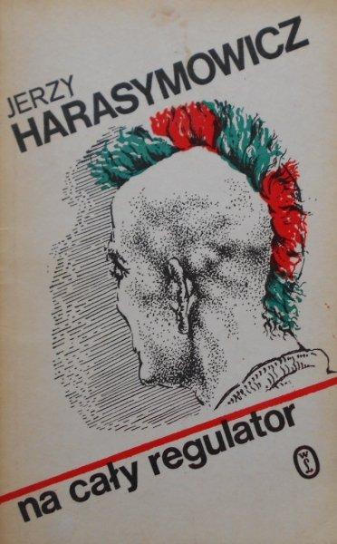 Jerzy Harasymowicz • Na cały regulator