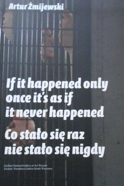 Artur Żmijewski • Co stało się raz, nie stało się nigdy