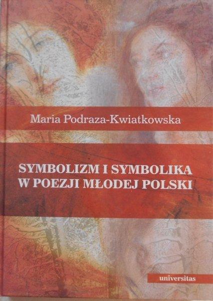 Maria Podraza Kwiatkowska • Symbolizm i symbolika w poezji Młodej Polski