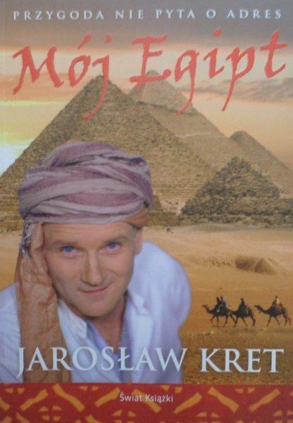 Jarosław Kret • Mój Egipt