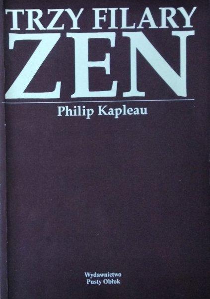 Philip Kapleau • Trzy filary Zen