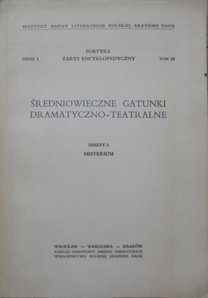opr. Julian Lewański • Średniowieczne gatunki dramatyczno-teatralne. Misterium