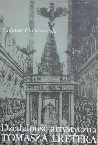 Tadeusz Chrzanowski • Działalność astystyczna Tomasza Tretera