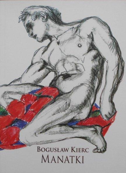 Bogusław Kierc • Manatki
