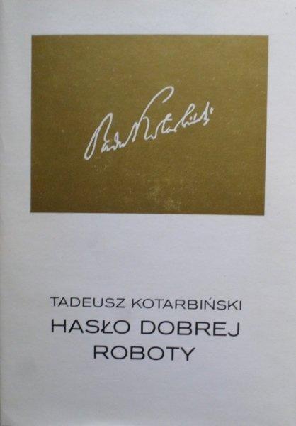 Tadeusz Kotarbiński • Hasło dobrej roboty