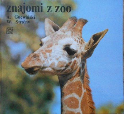 Antoni Gucwiński, Władysław Strojny • Znajomi z ZOO