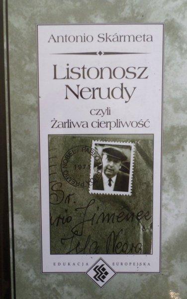 Antonio Skarmeta • Listonosz Nerudy czyli Żarliwa cierpliwość