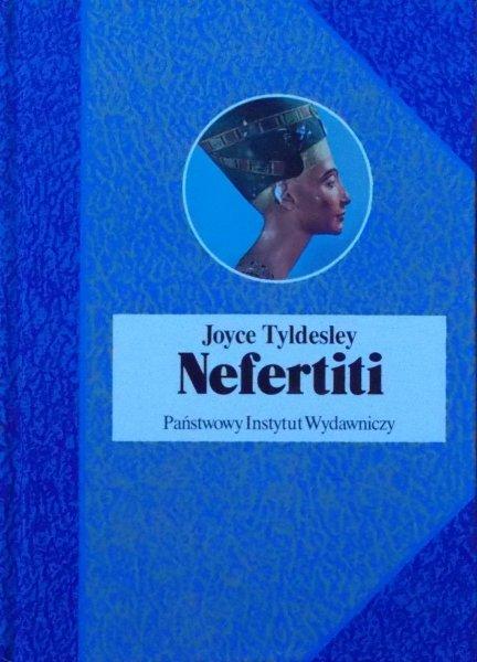 Joyce Tyldesley • Nefertiti. Słoneczna królowa Egiptu
