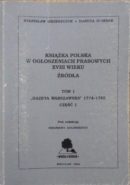 Książka polska w ogłoszeniach prasowych XVIII wieku tom 1 • 'Gazeta Warszawska' 1774-1785