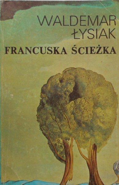 Waldemar Łysiak • Francuska ścieżka