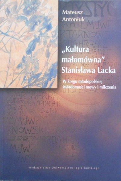 Mateusz Antoniuk • Kultura małomówna Stanisława Lacka. W kręgu młodopolskiej świadomości mowy i milczenia