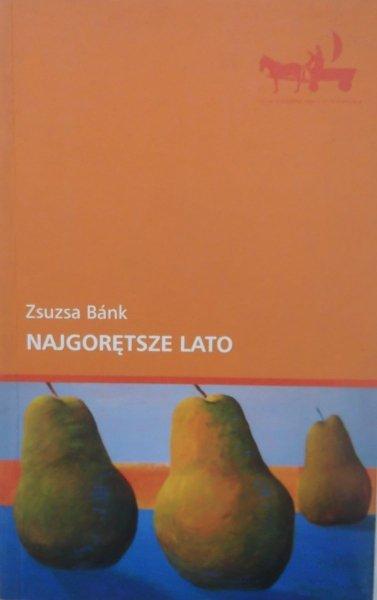 Zsuzsa Bank • Najgorętsze lato
