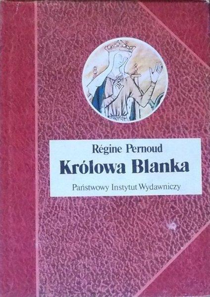Regine Pernoud • Królowa Blanka