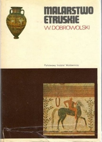 Witold Dobrowolski • Malarstwo Etruskie