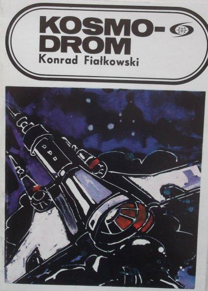 Konrad Fiałkowski • Kosmodrom