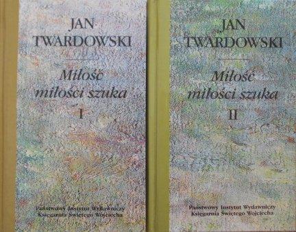 Jan Twardowski • Miłość miłości szuka tom I/II komplet