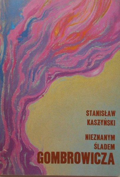 Stanisław Kaszyński • Nieznanym śladem Gombrowicza
