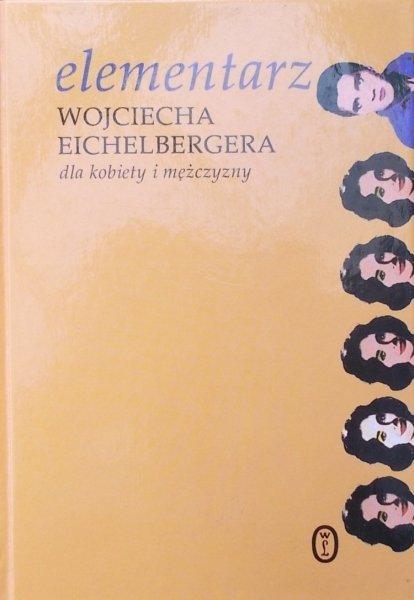 Wojciech Eichelberger • Elementarz Wojciecha Eichelbergera dla kobiety i mężczyzny