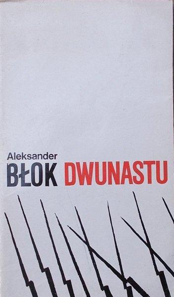 Aleksander Błok • Dwunastu
