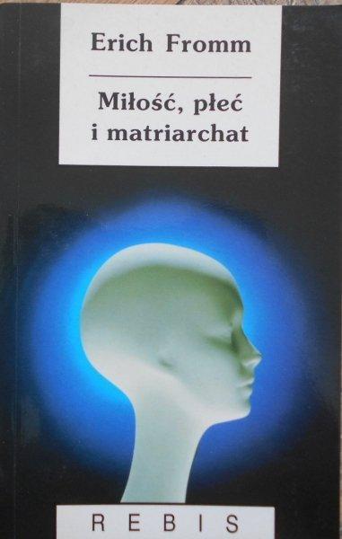 Erich Fromm • Miłość, płeć i matriarchat