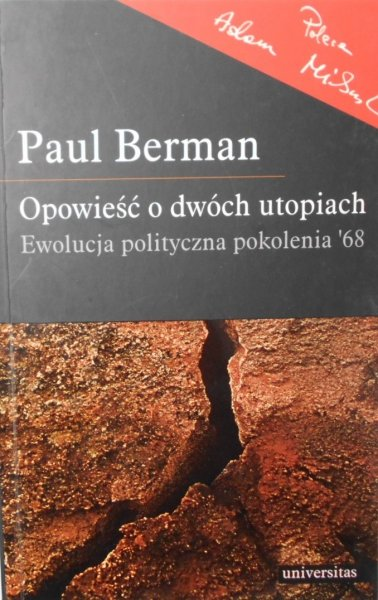 Paul Berman • Opowieść o dwóch utopiach