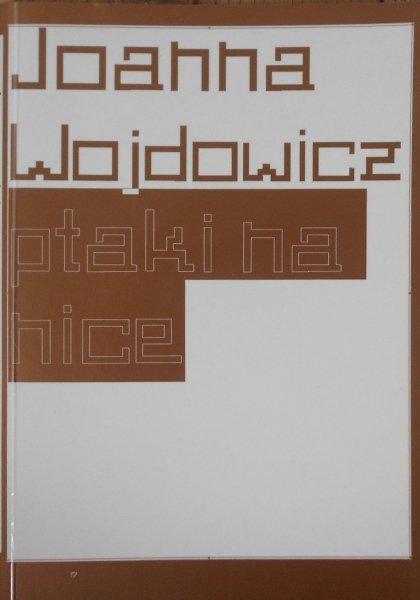 Joanna Wojdowicz • Ptaki na nice