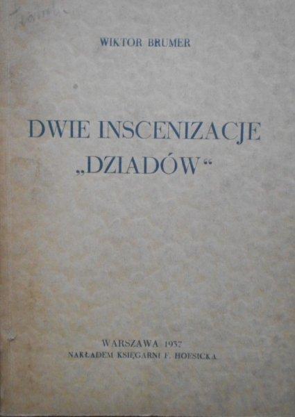 Wiktor Brumer • Dwie inscenizacje 'Dziadów'. Mickiewicz