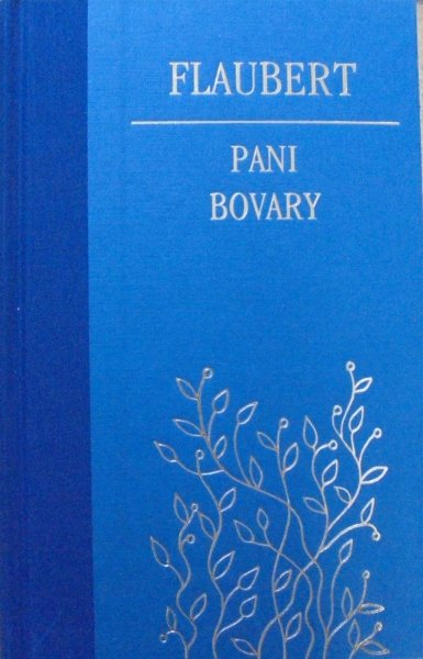 Gustaw Flaubert • Pani Bovary [zdobiona oprawa]