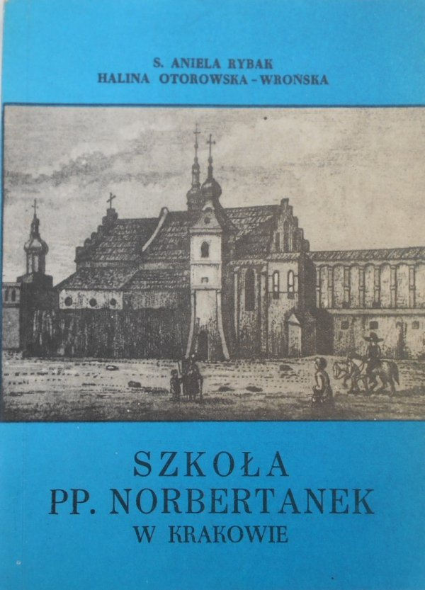 S. Aniela Rybak • Szkoła PP. Norbertanek w Krakowie