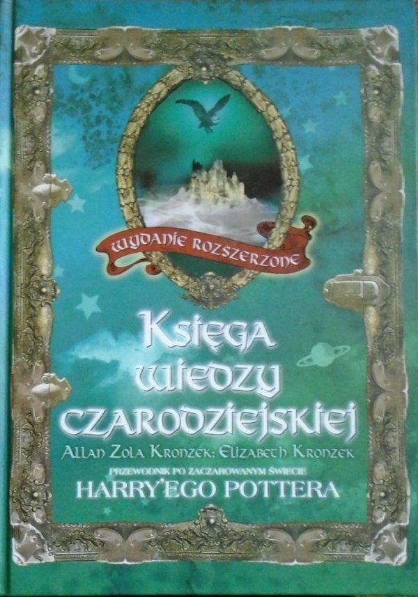Allan Zola Kronzek, Elizabeth Kronzek • Księga wiedzy czarodziejskiej. Przewodnik po zaczarowanym świecie Harry'ego Pottera