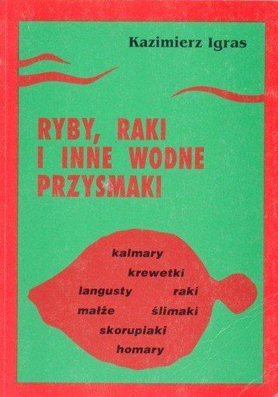 Kazimierz Igras Ryby Raki Inne Wodne Przysmaki