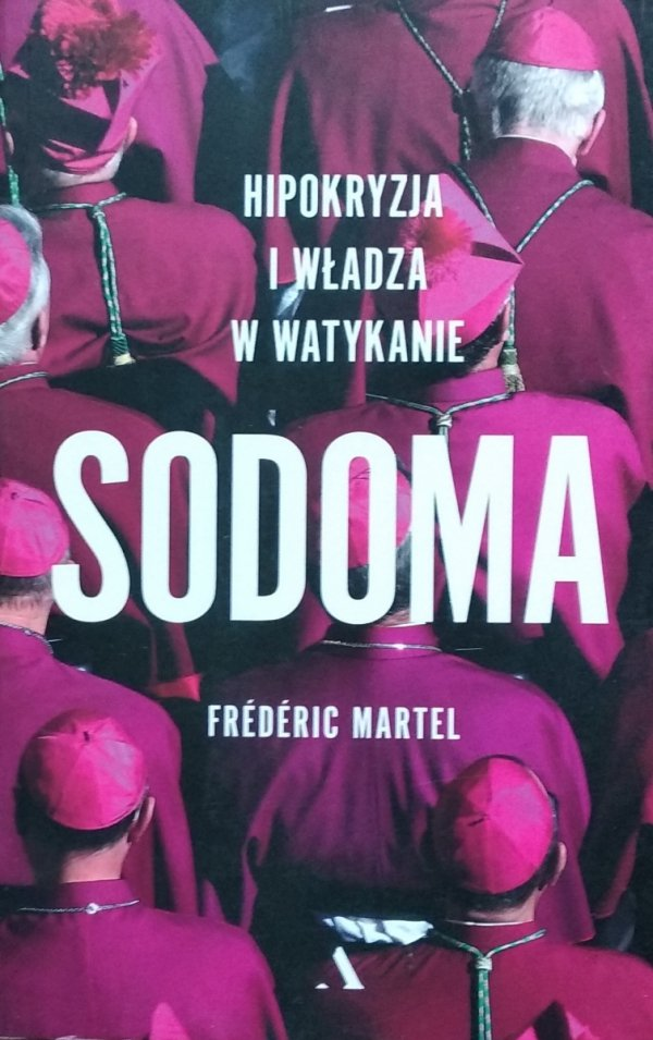 Frederic Martel Sodoma. Hipokryzja i władza w Watykanie