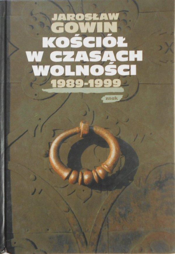 Jarosław Gowin • Kościół w czasach wolności 1989 1999