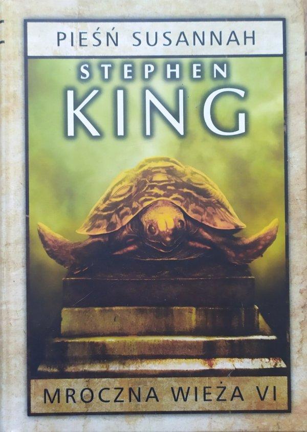 Stephen King Mroczna wieża 6. Pieśń Susannah