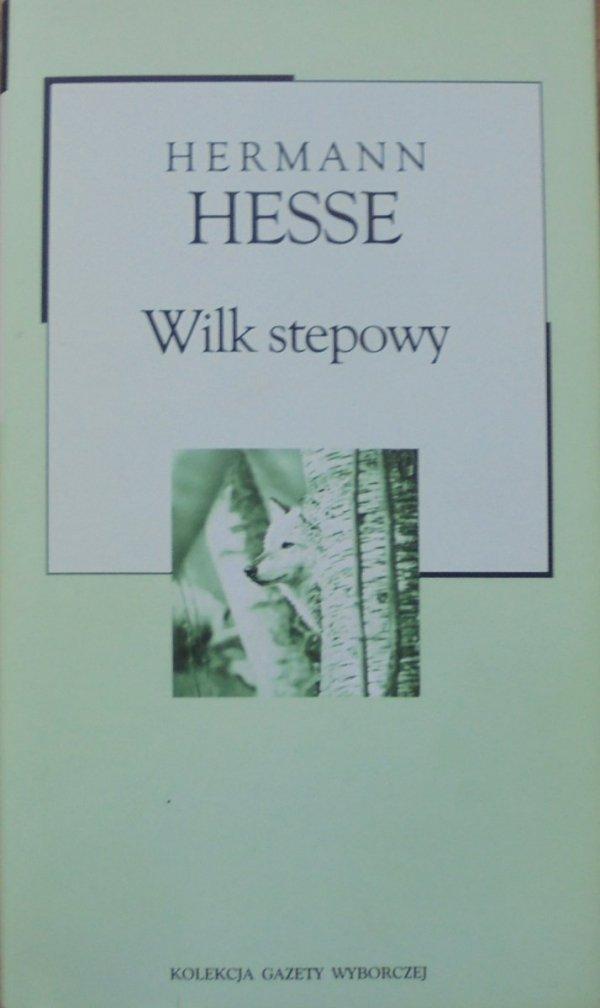 Hermann Hesse • Wilk stepowy [Nobel 1946]
