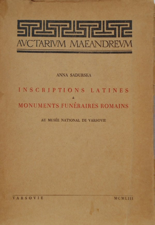 Anna Sadurska • Inscriptions latines & monuments funeraires romains