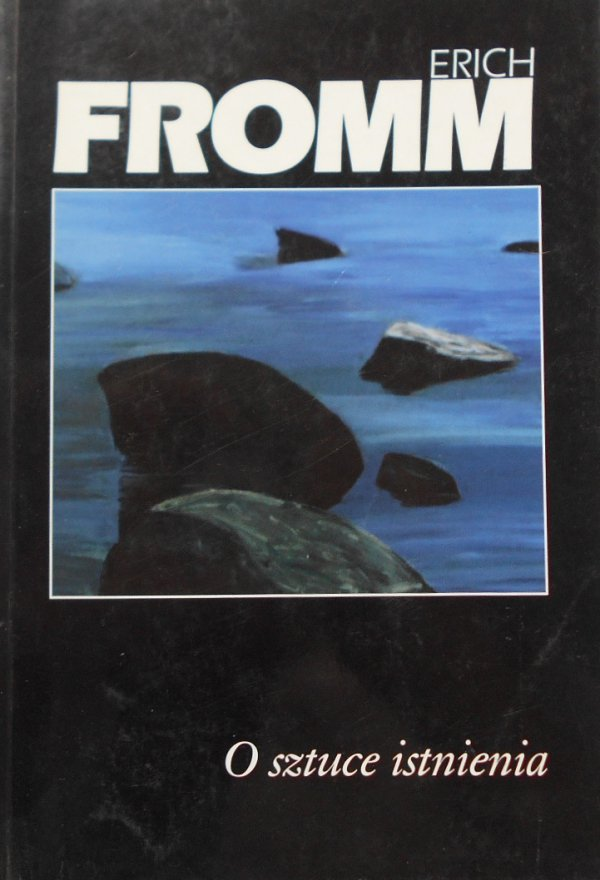 Erich Fromm • O sztuce istnienia